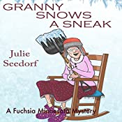 Granny Snows a Sneak: A Fuchsia, Minnesota Mystery Book 3 | Julie Seedorf