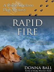 Rapid Fire (Raine Stockton Dog Mysteries Book 2)