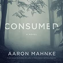 Consumed Audiobook by Aaron Mahnke Narrated by Jason Jewett