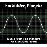 Forbidden Planets: Music From The Pioneers Of Electronic Soundby Various Artists