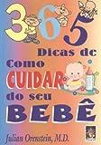 img - for 365 Dicas De Como Cuidar Do Seu Bebe (Em Portuguese do Brasil) book / textbook / text book