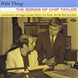 Wild Thing: The Songs of Chip Taylor