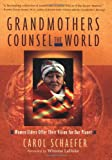 img - for Grandmothers Counsel the World: Women Elders Offer Their Vision for Our Planet book / textbook / text book