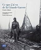 Ce que j'ai vu de la Grande Guerre