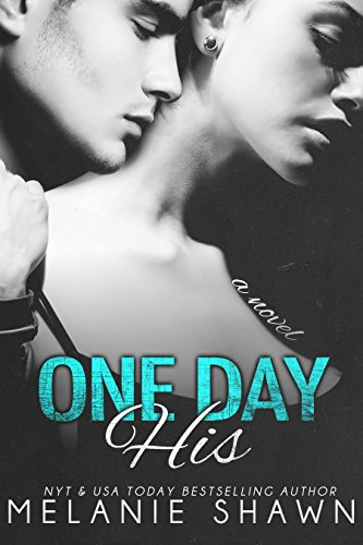 Melanie Shawn - One Day His (The Someday Series Book 2)