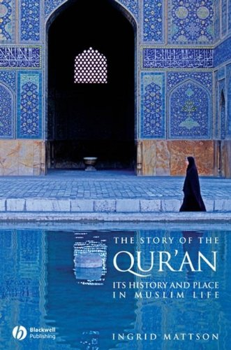 The Story of the Qur'an: Its History and Place in Muslim...