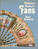 Collector's History of Fans (0289703948) by Armstrong, Nancy