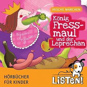 Irische Märchen. König Fressmaul und der Leprechan Hörbuch