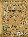 Contes de garnements et galopins: Le vilain Pierre Lapin et ses amis