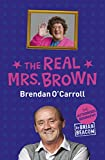 Brian Beacom The Real Mrs Brown: The Authorised Biography of Brendan O'Carroll