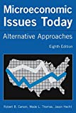 img - for Microeconomic Issues Today: Alternative Approaches book / textbook / text book