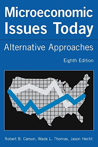 Microeconomic Issues Today: Alternative Approaches, by Robert B. Carson, Wade L. Thomas, Jason Hecht