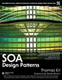 img - for SOA Design Patterns (The Prentice Hall Service-Oriented Computing Series from Thomas Erl) book / textbook / text book
