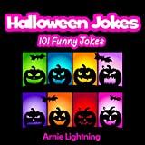 101 Halloween Jokes: Funny Halloween Jokes for Kids (Halloween Joke Book for Kids-Children)