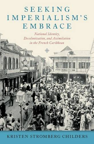 seeking-imperialisms-embrace-national-identity-decolonization-and-assimilation-in-the-french-caribbe