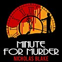 Minute for Murder: Nigel Strangeways, Book 8 Audiobook by Nicholas Blake Narrated by Kris Dyer