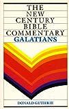 Galatians (New Century Bible) (055100908X) by Guthrie, Donald