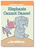 Elephants Cannot Dance! (Elephant and Piggie)