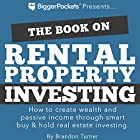 The Book on Rental Property Investing: How to Create Wealth and Passive Income Through Smart Buy & Hold Real Estate Investing Hörbuch von Brandon Turner Gesprochen von: Brandon Turner
