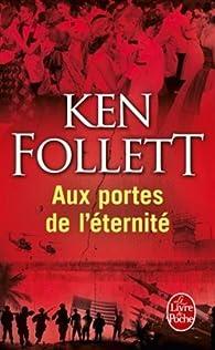 Le Siècle, tome 3 : Aux portes de l'éternité par Follett