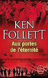 Le Si�cle, tome 3 : Aux portes de l'�ternit� par Follett