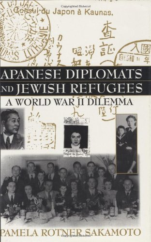 Japanese Diplomats and Jewish Refugees: A World War II Dilemma (Events of the Twentieth Century)