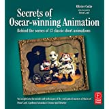Secrets of Oscar-winning Animation: Behind the scenes of 13 classic short animationsby Olivier Cotte