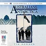 Australians in Antarctica | Tim Bowden