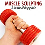 Muscle Sculpting And Body Building Fitness System