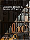 Database Design and Relational Theory: Normal Forms and All That Jazz (1449328016) by Date, C.J.