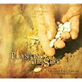 Earth Series: Planting the Seed