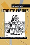 img - for Intimate Enemies: Demonizing the Bolshevik Opposition, 1918-1928 (Pitt Russian East European) book / textbook / text book