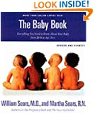 The Baby Book: Everything You Need to Know About Your Baby from Birth to Age Two (Revised and Updated Edition)