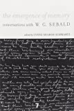 The Emergence of Memory: Conversations with W. G. Sebald (1583229159) by Sebald, W.G.