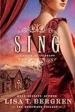 Sing: A Novel of Colorado