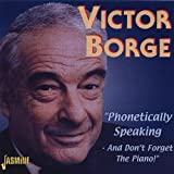 Phonetically Speaking - And Don't Forget The Piano! Victor Borge