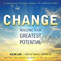 Change: Realizing Your Greatest Potential (       UNABRIDGED) by Ilchi Lee Narrated by Mikael Naramore