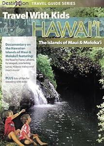 Travel with Kids: Hawaii - The Island of Maui and Moloka'i