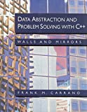 Data Abstraction and Problem Solving With C++: Walls and Mirrors (0805312269) by Frank M. Carrano