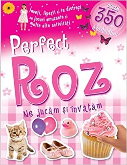 Perfect roz - Ne jucam si invatam (Romanian Edition): Colectiv de
