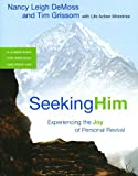 img - for Seeking Him Experiencing the Joy of Personal Revival by DeMoss, Nancy Leigh Leigh, Grissom, Tim [Moody Publishers,2009] (Paperback) book / textbook / text book