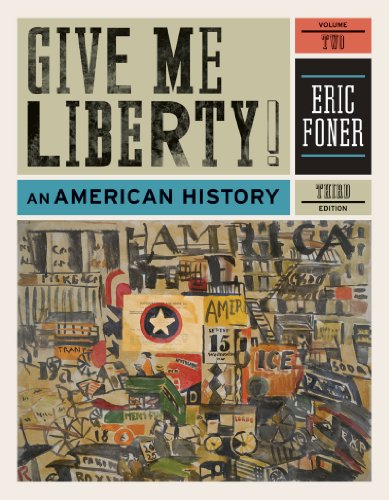 Give Me Liberty!: An American History (Third Edition) ...