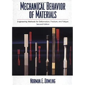 Mechanical Behavior of Materials: Engineering Methods for Deformation, Fracture, and Fatigue (2nd Edition)