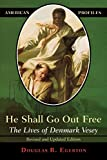img - for He Shall Go Out Free: The Lives of Denmark Vesey (American Profiles) book / textbook / text book