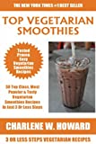 Collection of 30 Top Class Healthy, Quick, Easy, Super-Delicious & Most Popular Vegetarian Smoothies Recipes In Just 3 Or Less Steps