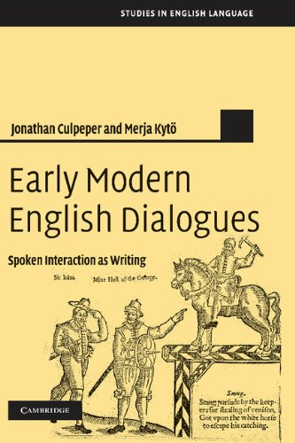 Early Modern English Dialogues: Spoken Interaction as Writing (Studies in English Language)