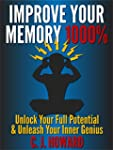 Improve Your Memory 1000%: Unlock You...