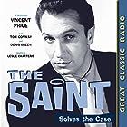 The Saint Solves the Case Radio/TV von Leslie Charteris Gesprochen von: Vincent Price, Tom Conway, Denis Green