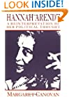 Hannah Arendt: A Reinterpretation of her Political Thought