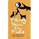 Feng Shui for Fido: Running with the Big Dogs While Living in Style ~ Josanne Wayman